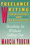 Freelance Writing for Magazines and Newspapers 9780060963033