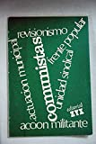 img - for Comunistas y: Acci n Militante, Unidad Sindical, Actuaci n Municipal, Revisionismo, Frente Popular book / textbook / text book