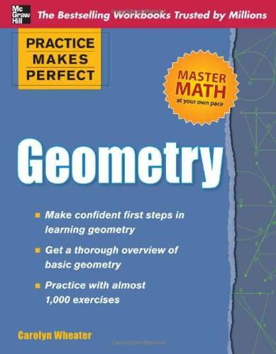 Practice Makes Perfect Geometry (Practice Makes Perfect (McGraw-Hill))