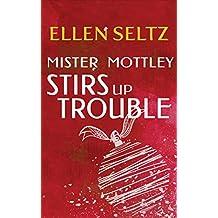 Mister Mottley Stirs Up Trouble: An Edmund Mottley Short Mystery