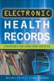 img - for Electronic Health Records: Strategies for Long-Term Success (ACHE Management Series) by Michael Fossel (2013-02-28) book / textbook / text book
