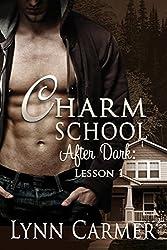 Charm School After Dark: Lesson 1