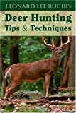 Deer Hunting Tips and Techniques, Leonard Lee Rue, 0811734293