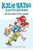 On Your Mark, Get Set, Laugh! (Katie Kazoo, Switcheroo No. 13)