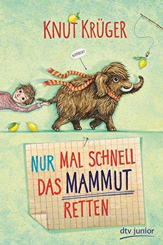 Nur mal schnell das Mammut retten Gebundenes Buch – 10. Februar 2017 Knut Krüger Eva Schöffmann-Davidov dtv Verlagsgesellschaft 3423761695