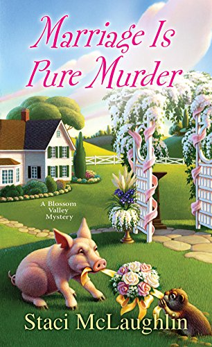 Marriage Is Pure Murder (A Blossom Valley Mystery Book 6)