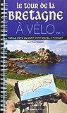 Le tour de la Bretagne à vélo : Volume 1 : Par la côte du Mont-Saint-Michel à Roscoff par Grégoire