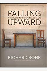Falling Upward: A Spirituality for the Two Halves of Life Hardcover