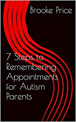 7 Steps to Remembering Appointments for Autism Parents