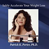 Safely Accelerate Your Weight Loss