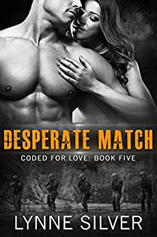 Desperate Match (Coded for Love Book 5) by [Silver, Lynne]