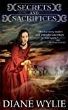 Secrets and Sacrifices, Diane Wylie, 0978536851