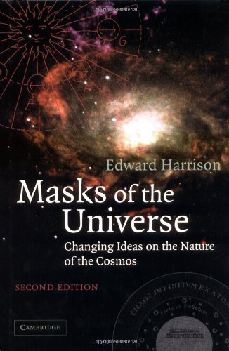 Masks of the Universe: Changing Ideas on the Nature of the (Masks Ideas)