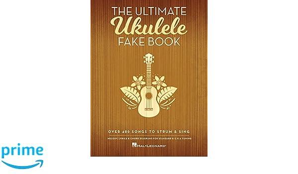 Amazon The Ultimate Ukulele Fake Book Over 400 Songs To Strum