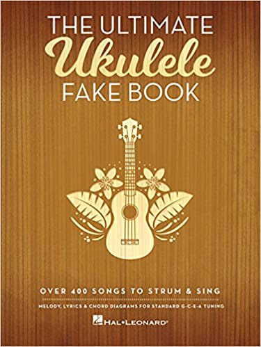 Amazon The Ultimate Ukulele Fake Book Over 400 Songs To Strum