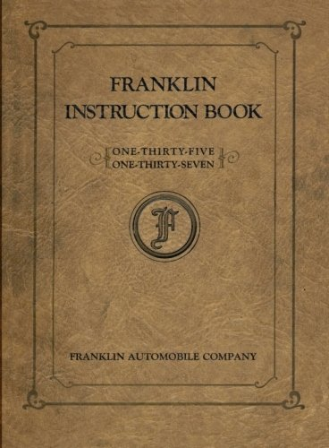 Franklin Instruction Book  One-Thirty-Five  One-Thirty-Seven: Operators' and Mechanics' Instructions ()
