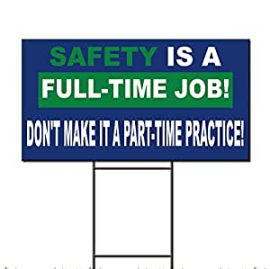 Seguridad Trabajo a tiempo completo. Don 't make a tiempo parcial Plastic Yard Sign/libre juego 18x 24cm dos lados impresión