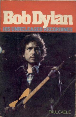Bob Dylan, His Unreleased Recordings