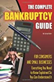 The Complete Bankruptcy Guide for Consumers and Small Businesses, Sandy Ann Baker, 160138310X