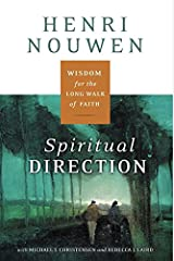 Spiritual Direction: Wisdom for the Long Walk of Faith Paperback