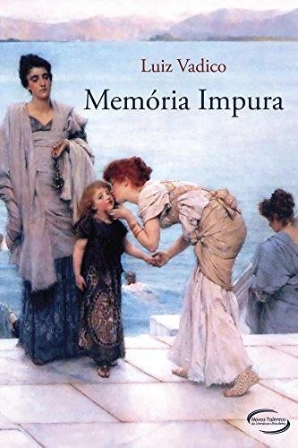 Memória Impura - Volume 1