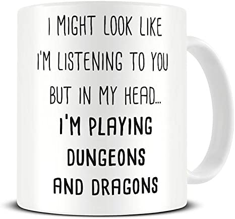 I Might Look Like I/'m Listening But In My Head..I/'M PLAYING DUNGEONS AND DRAGONS