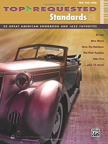 (Top-Requested Standards Sheet Music: 20 Great American Songbook and Jazz Favorites (Piano/Vocal/Guitar) (Top-Requested Sheet Music))