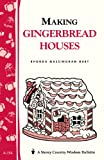 img - for Making Gingerbread Houses: Storey Country Wisdom Bulletin A-154 (Storey Publishing Bulletin, A-154) book / textbook / text book