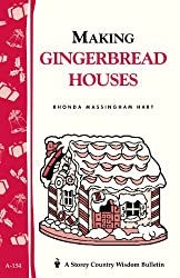 Making Gingerbread Houses: Storey Country Wisdom Bulletin A-154 (Storey Publishing Bulletin, a-154)
