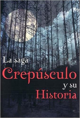 Audiolibros mp3 gratis para descargar Saga Crepusculo Y Su Historia (OTROS LIBROS PRACTICOS) PDF iBook PDB