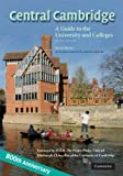Central Cambridge: A Guide to the University and Colleges