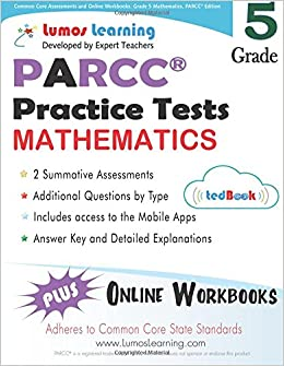 Common core assessments and online workbooks grade 5 mathematics common core assessments and online workbooks grade 5 mathematics parcc edition common core state standards aligned lumos learning 9781940484204 fandeluxe Choice Image