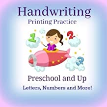 Handwriting Printing Practice: Preschool and Up: Letters, Numbers and More!