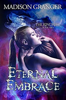 Eternal Embrace (The Kindred Book 2) by [Granger, Madison]