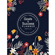 Goals & Success Planner: Schedule Organizer Success, Passion Planner Calendar planner 8.5x11 Inch Creating Your Dream Life Make Your Life Better
