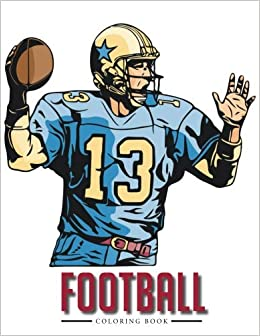 Football Coloring Book Coloring Pages For Kids 9781945287343