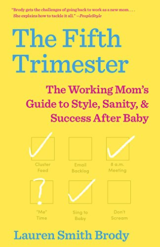 The Fifth Trimester: The Working Mom