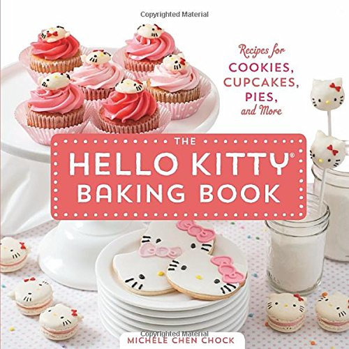 The Hello Kitty Baking Book: Recipes for Cookies, Cupcakes, and (Hello Kitty Party Food Ideas)