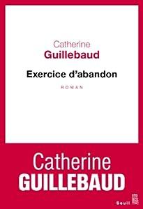 vignette de 'Exercice d'abandon (Catherine Guillebaud)'