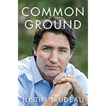 By Justin Trudeau Common Ground [Hardcover]