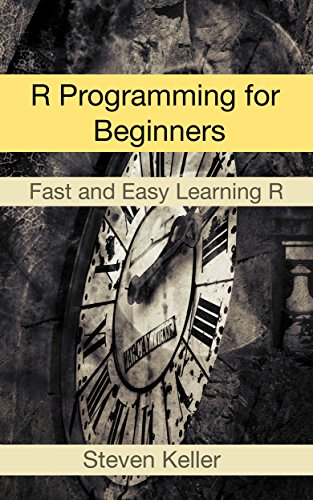 #freebooks – R Programming for Beginners: Fast and Easy Learning R by Steven Keller