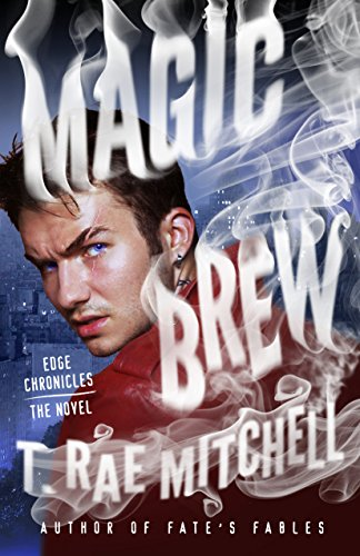 Magic Brew: Edge Chronicles (The Novel) by [Mitchell, T. Rae]