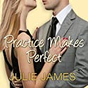Practice Makes Perfect Audiobook by Julie James Narrated by Karen White