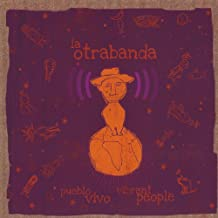 Pueblo Vivo-Vibrant People by La Otrabanda (2013-08-03)
