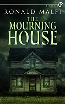 The Mourning House by [Malfi, Ronald]