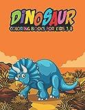 Dinosaur Coloring Books for Kids 3-8: Fantastic Dinosaur Coloring Kids Book with 50 Diplodocus, Tyrannosaurus, Apatosaurus, Mosasaur, Protoceratops, ... Boys, Girls Cartoon Dinosaur Colouring Book