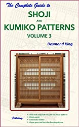 The Complete Guide to Shoji and Kumiko Patterns Volume 3