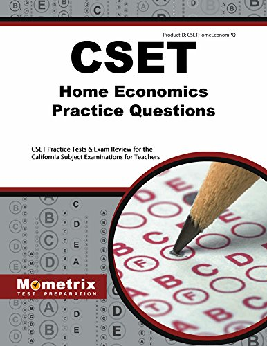 CSET Home Economics Practice Questions: CSET Practice Tests & Exam Review for the California Subject Examinations for Teachers (Mometrix Test Preparation)