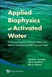 img - for Applied Biophysics of Activated Water: The Physical Properties, Biological Effects and Medical Applications of MRET Activated Water book / textbook / text book