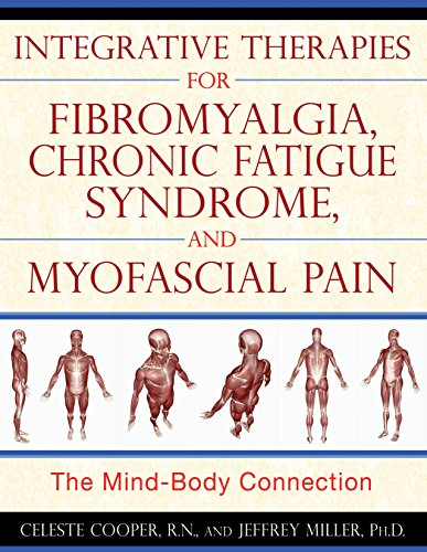 Integrative Therapies for Fibromyalgia, Chronic Fatigue Syndrome, and Myofascial Pain: The Mind-Body Connection